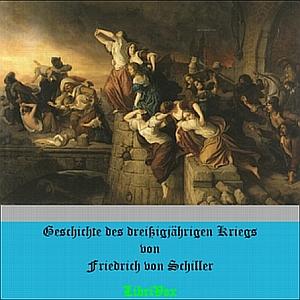 Geschichte des dreißigjährigen Kriegs by Schiller, Friedrich