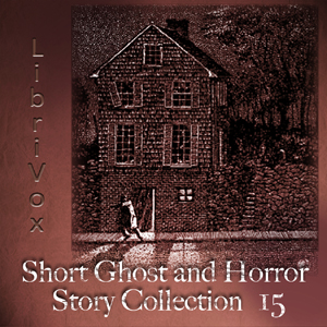 Short Ghost and Horror Collection 015 by Various