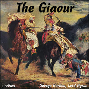 Giaour, The by Byron, George Gordon, Lord