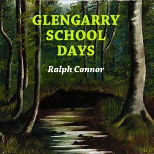 Glengarry School Days by Connor, Ralph