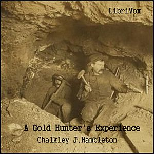 Gold Hunter's Experience, A by Hambleton, Chalkley J.
