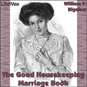 Good Housekeeping Marriage Book, The by Bigelow, William F.