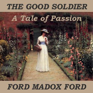 Good Soldier, The by Ford, Ford Madox