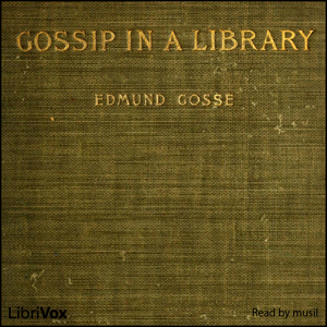 Gossip in a Library by Gosse, Edmund