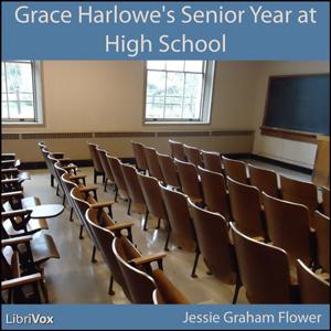 Grace Harlowe's Senior Year at High Scho... by Flower, Jessie Graham