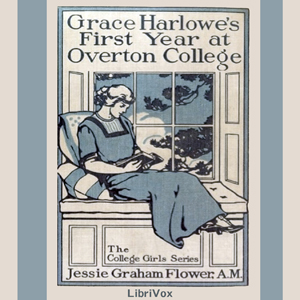 Grace Harlowe's First Year at Overton Co... by Flower, Jessie Graham