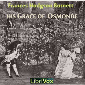 His Grace of Osmonde by Burnett, Frances Hodgson