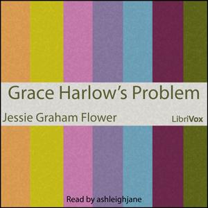 Grace Harlowe's Problem by Flower, Jessie Graham