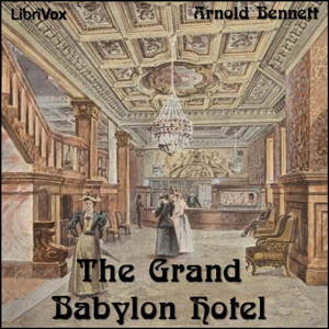 Grand Babylon Hotel, The by Bennett, Arnold