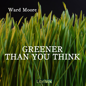 Greener Than You Think by Moore, Ward
