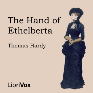 Hand of Ethelberta, The by Hardy, Thomas