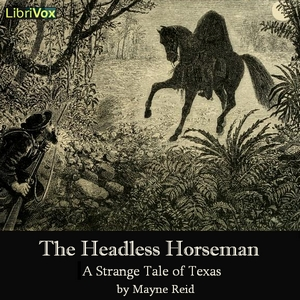 Headless Horseman, The - A Strange Tale ... by Reid, Thomas Mayne