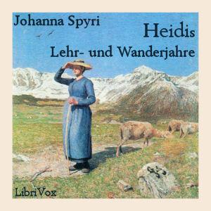 Heidis Lehr- und Wanderjahre by Spyri, Johanna