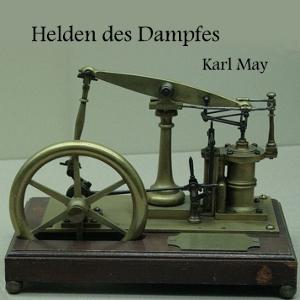 Helden des Dampfes, Die by May, Karl