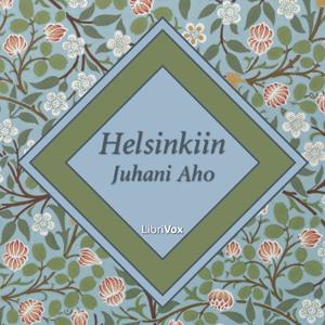 Helsinkiin by Aho, Juhani