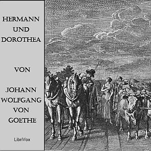 Hermann und Dorothea by Goethe, Johann Wolfgang von