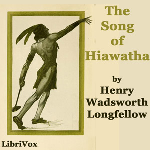Song of Hiawatha, The by Longfellow, Henry Wadsworth