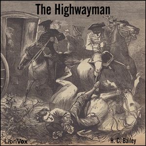 Highwayman, The by Bailey, H. C.