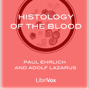 Histology of the Blood by Ehrlich, Paul