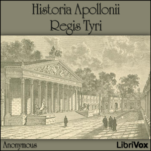 Historia Apollonii Regis Tyri by anonymous