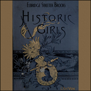 Historic Girls by Brooks, Elbridge Streeter