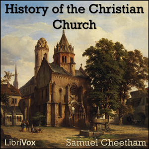 History of the Christian church by Cheetham, Samuel