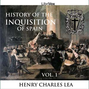 History of the Inquisition of Spain, Vol... by Lea, Henry Charles