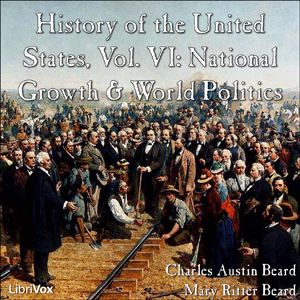 History of the United States, Vol. VI by Beard, Charles Austin