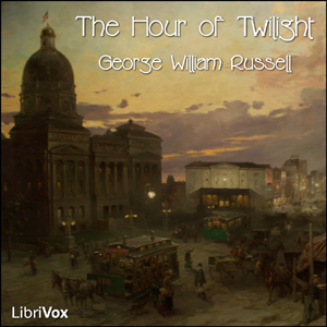 Hour of Twilight, The by Russell, George William