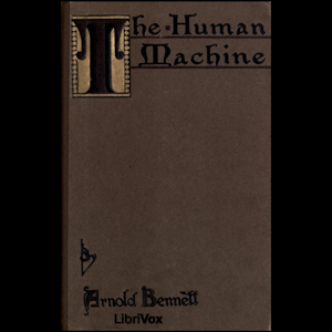 Human Machine, The by Bennett, Arnold