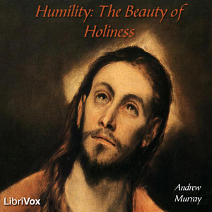 Humility : The Beauty of Holiness by Murray, Andrew