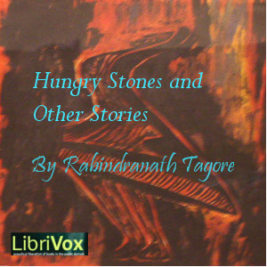 Hungry Stones And Other Stories, The by Tagore, Rabindranath