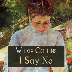 I Say No by Collins, Wilkie