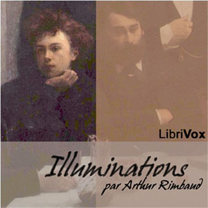 Illuminations : Chapter 01 - Illuminatio... Volume Chapter 01 - Illuminations by Rimbaud, Arthur