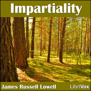 Impartiality by Lowell, James Russell