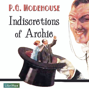 Indiscretions of Archie by Wodehouse, P. G.
