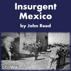Insurgent Mexico by Reed, John