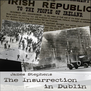 Insurrection in Dublin, The by Stephens, James