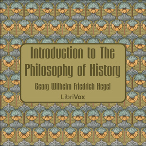 Introduction to The Philosophy of Histor... by Hegel, Georg Wilhelm Friedrich