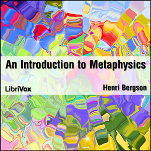 Introduction to Metaphysics, An by Bergson, Henri
