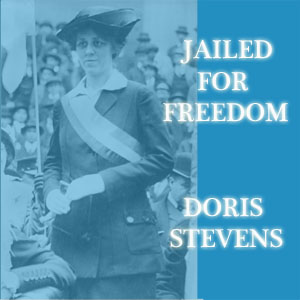 Jailed For Freedom by Stevens, Doris