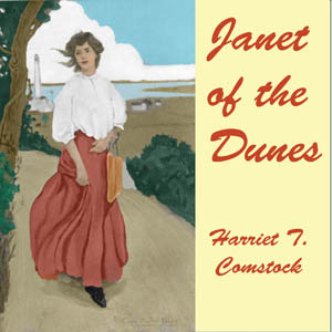 Janet of the Dunes by Comstock, Harriet T.