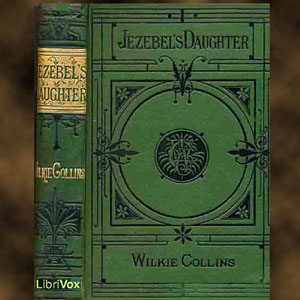 Jezebel's Daughter by Collins, Wilkie