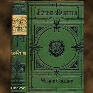 Jezebel's Daughter by Collins, Wilkie