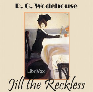 Jill the Reckless by Wodehouse, P. G.