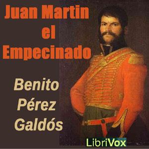 Juan Martín el Empecinado by Pérez Galdós, Benito