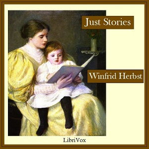 Just Stories: The Kind That Never Grow O... by Herbst, Winfrid