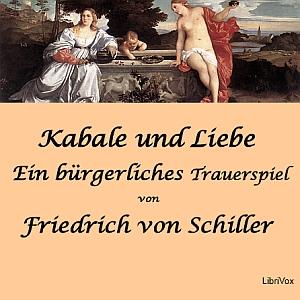 Kabale und Liebe - Ein bürgerliches Trau... by Schiller, Friedrich