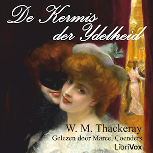 Kermis der IJdelheid, De by Thackeray, William Makepeace