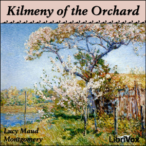 Kilmeny of the Orchard by Montgomery, Lucy Maud